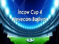İncow Cup 4 Heyecanı Başlıyor