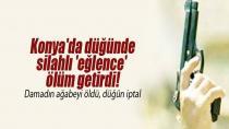 Konya'da düğünde silahlı 'eğlence' ölüm getirdi!