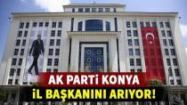 Ak Parti Konya il başkanını arıyor