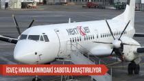 İsveç Havaalanındaki Sabotaj Araştırılıyor