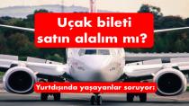 Uçak bileti satın alalım mı?