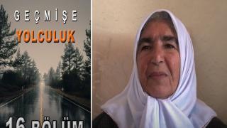 Geçmişe Yolculuk 16.Bölüm | ''Kadın ve Yaşam''